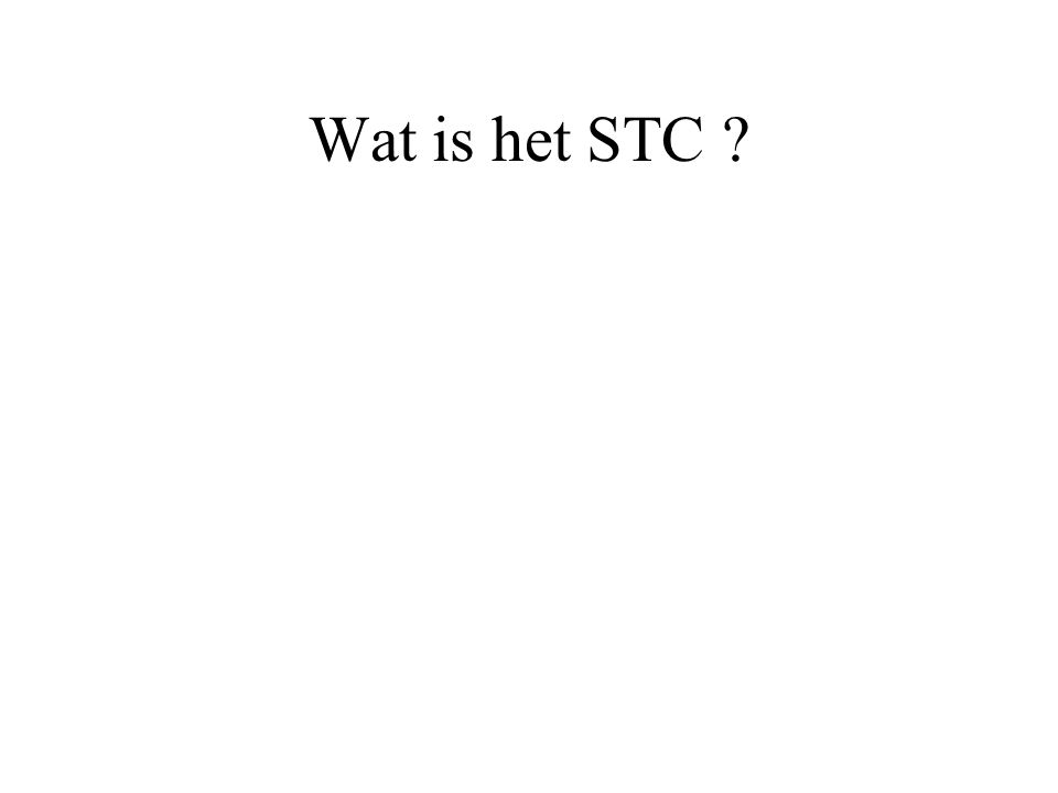 Wat is het STC ?
