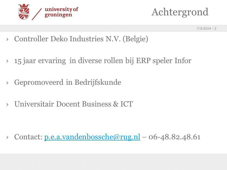 7/3/2014 | 3 1. Introductie: ERP Systemen, noodzakelijke wijzigingen doch