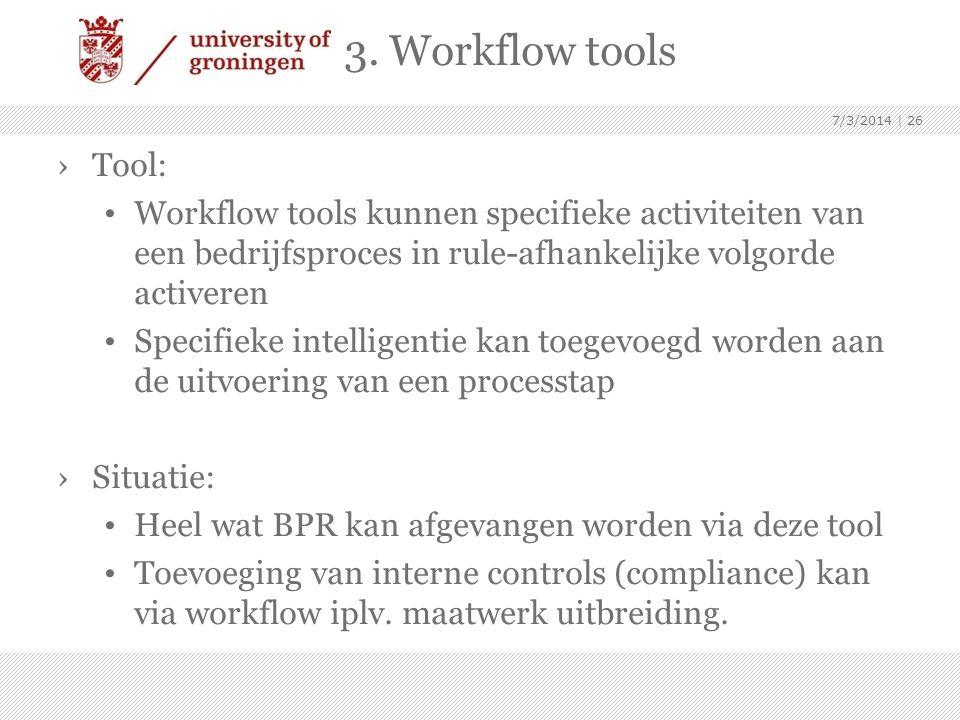 ›Tool: • Workflow tools kunnen specifieke activiteiten van een bedrijfsproces in rule-afhankelijke volgorde activeren • Specifieke intelligentie kan t