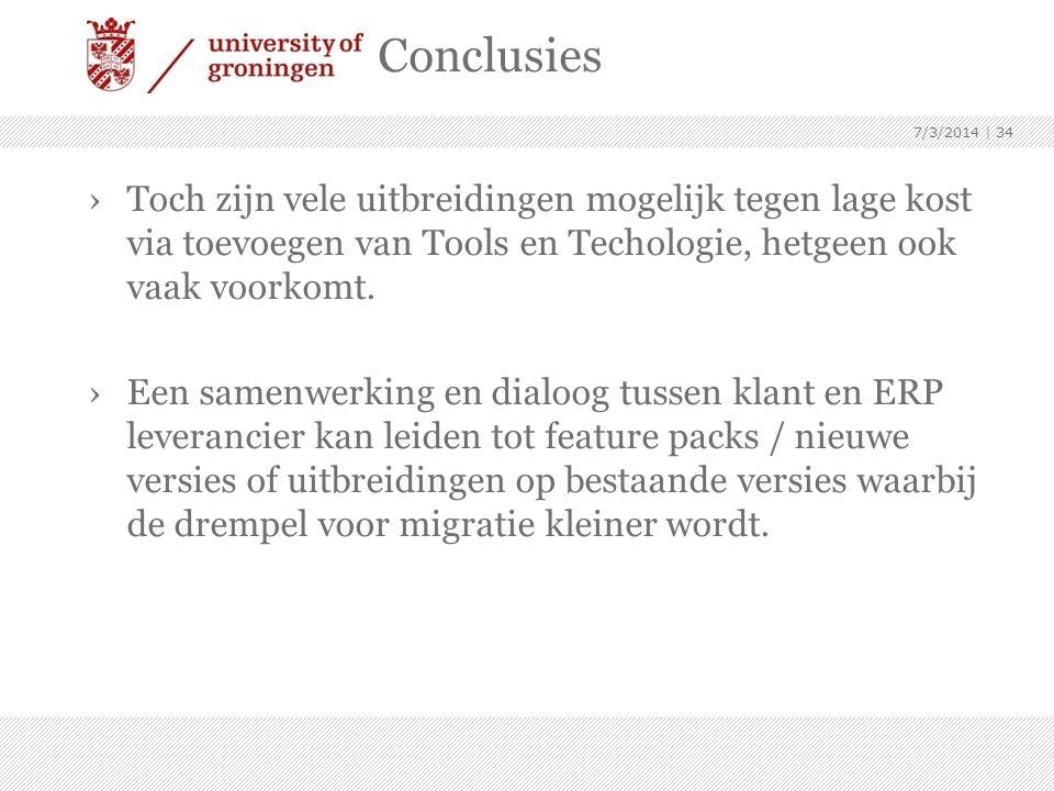 Conclusies ›Toch zijn vele uitbreidingen mogelijk tegen lage kost via toevoegen van Tools en Techologie, hetgeen ook vaak voorkomt. ›Een samenwerking