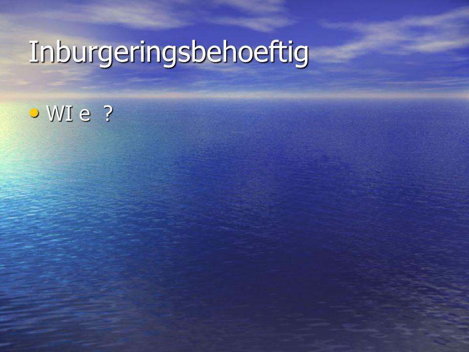Inburgeringsbehoeftigen • Tot Nederlander genaturaliseerde burgers die tijdens de leerplichtige leeftijd minder dan acht jaar in Nederland woonachtig waren en niet over het vereiste taalniveau beschikken • Antillianen en Arubanen die niet over het vereiste taalniveau beschikken