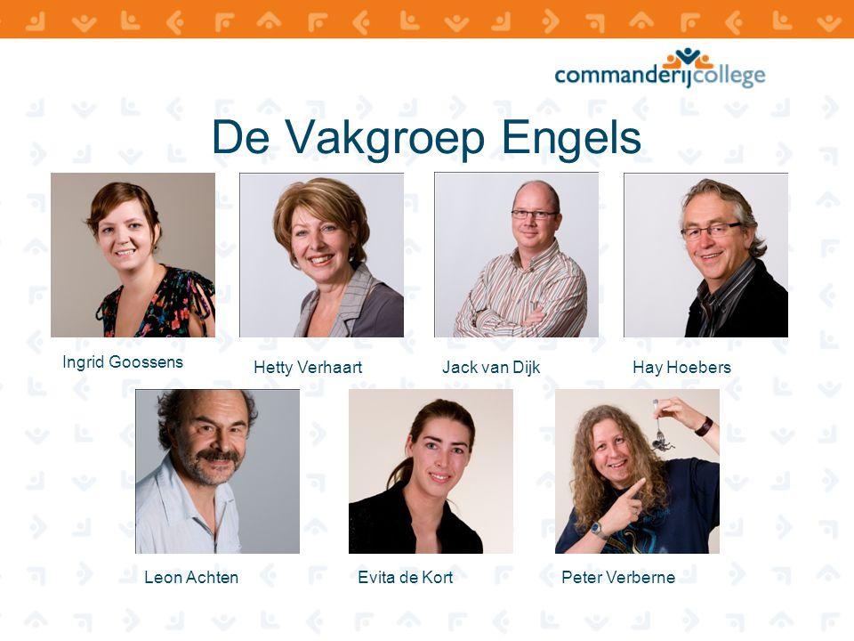De Vakgroep Engels Ingrid Goossens Hetty VerhaartJack van DijkHay Hoebers Leon Achten Evita de KortPeter Verberne