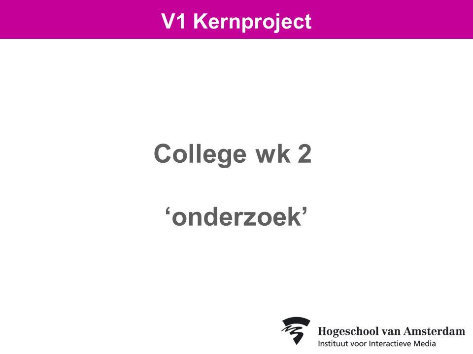 College wk 2 'onderzoek' V1 Kernproject