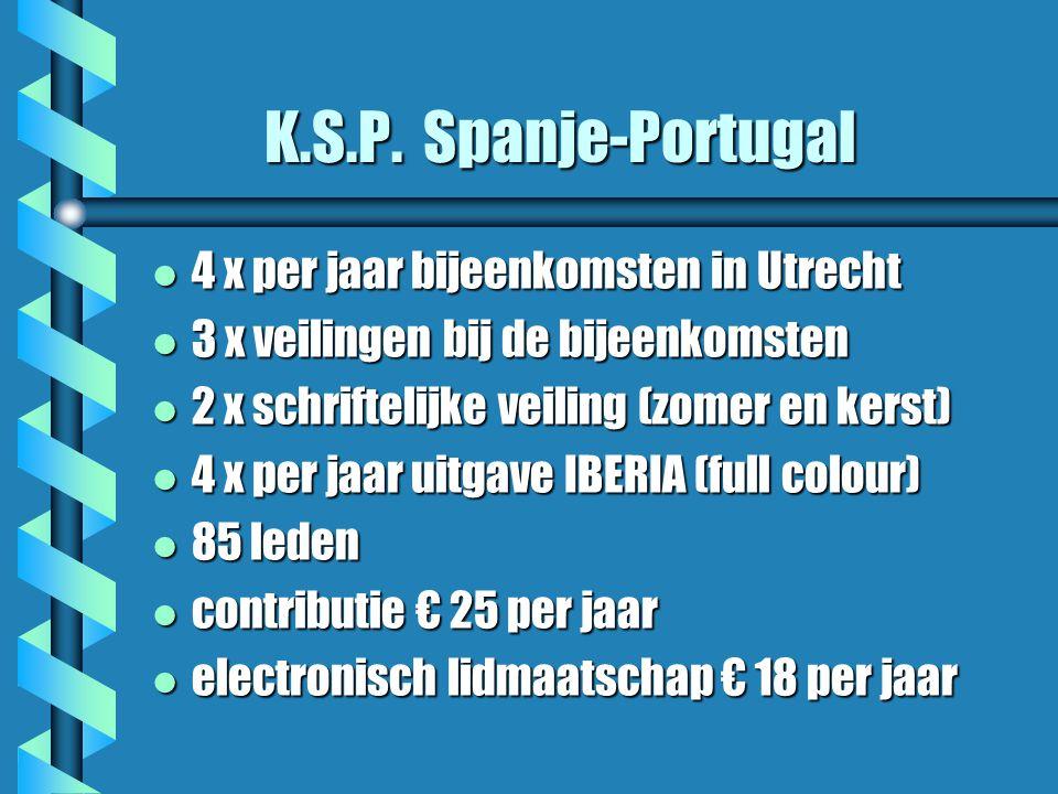 K.S.P. Spanje-Portugal l 4 x per jaar bijeenkomsten in Utrecht l 3 x veilingen bij de bijeenkomsten l 2 x schriftelijke veiling (zomer en kerst) l 4 x