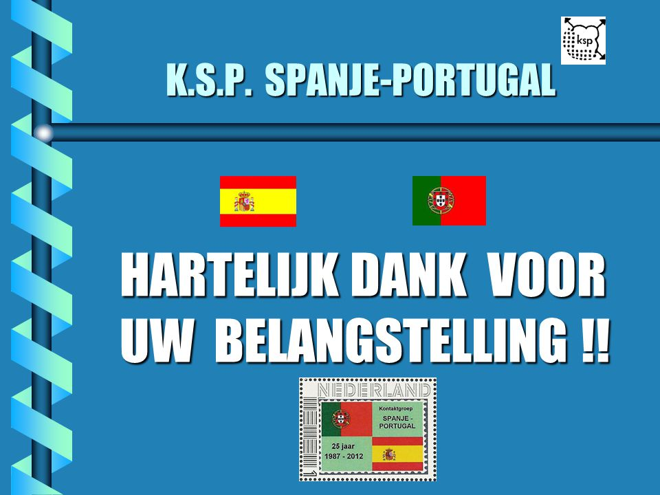 K.S.P. SPANJE-PORTUGAL HARTELIJK DANK VOOR UW BELANGSTELLING !!