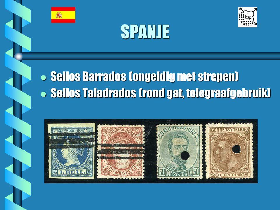 l Sellos Barrados (ongeldig met strepen) l Sellos Taladrados (rond gat, telegraafgebruik) SPANJE SPANJE