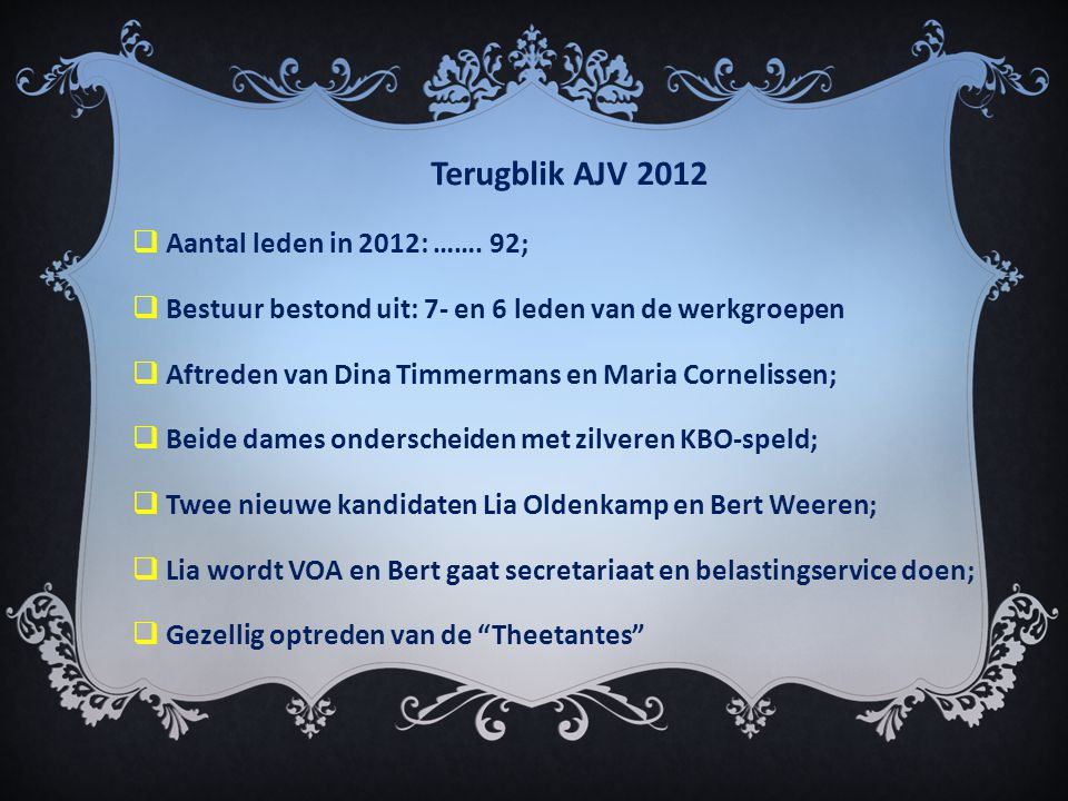 Terugblik AJV 2012  Aantal leden in 2012: …….