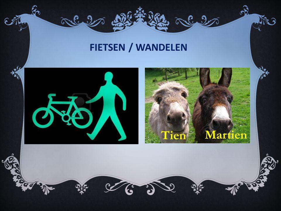 FIETSEN / WANDELEN Tien Martien
