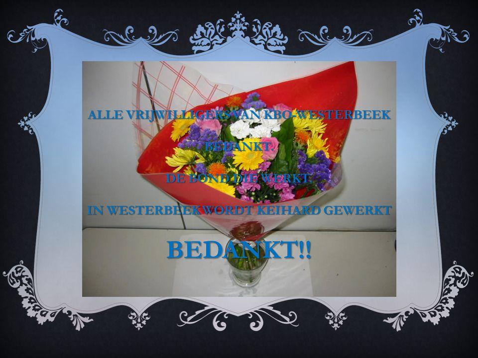 ALLE VRIJWILLIGERS VAN KBO-WESTERBEEK BEDANKT. DE BOND DIE WERKT.