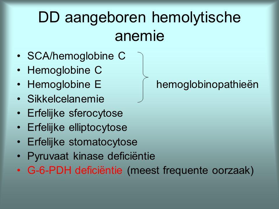 DD aangeboren hemolytische anemie •SCA/hemoglobine C •Hemoglobine C •Hemoglobine Ehemoglobinopathieën •Sikkelcelanemie •Erfelijke sferocytose •Erfelij