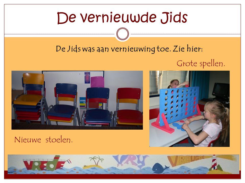 De vernieuwde Jids De Jids was aan vernieuwing toe. Zie hier: Grote spellen. Nieuwe stoelen.