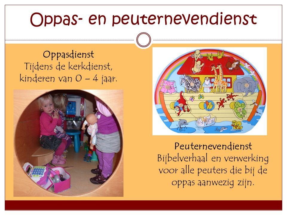 Oppas- en peuternevendienst Oppasdienst Tijdens de kerkdienst, kinderen van 0 – 4 jaar. Peuternevendienst Bijbelverhaal en verwerking voor alle peuter