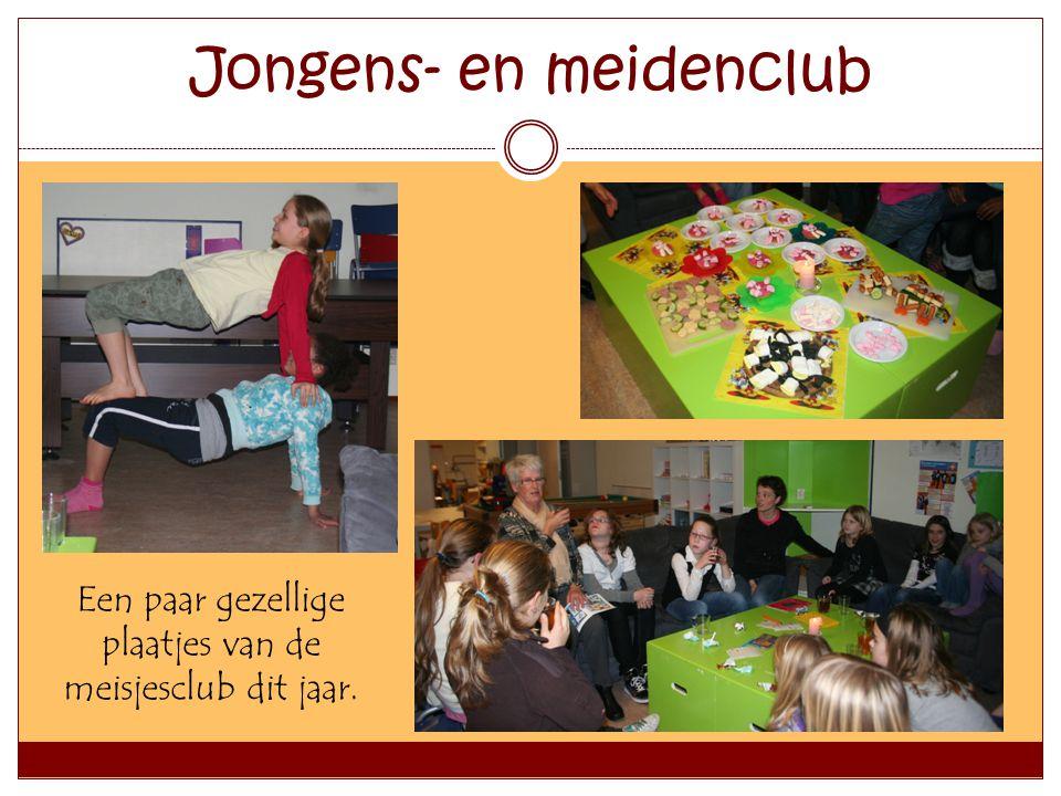 Jongens- en meidenclub Een paar gezellige plaatjes van de meisjesclub dit jaar.