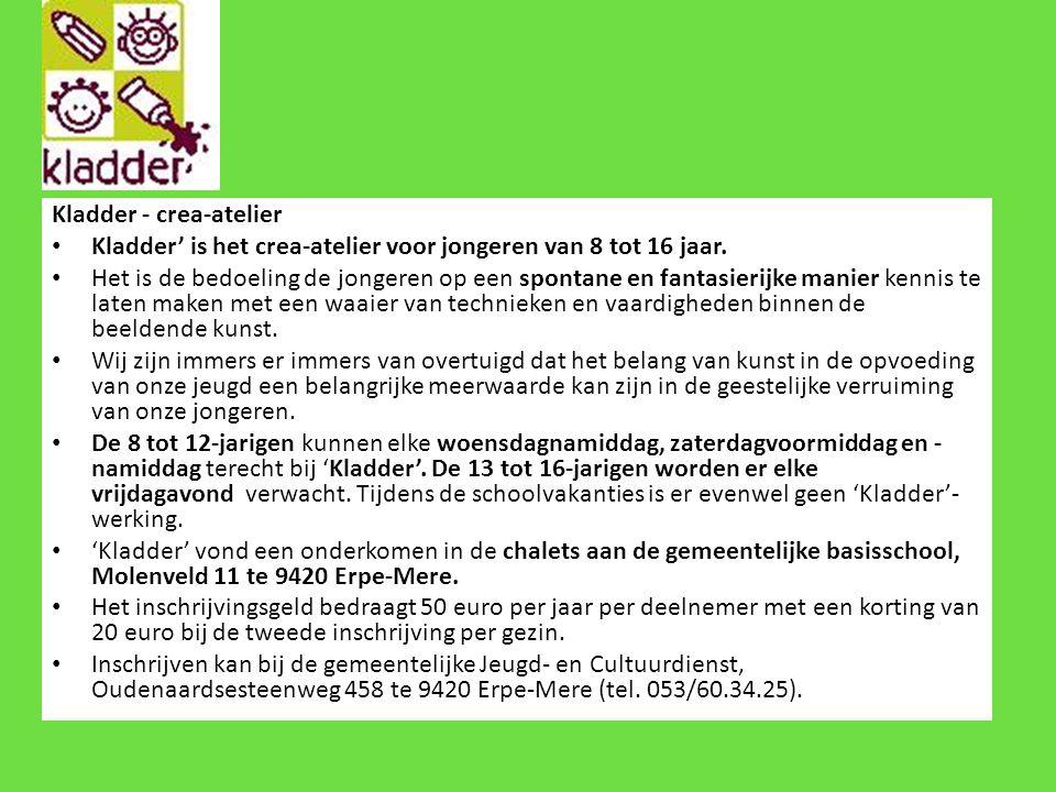Kladder - crea-atelier • Kladder' is het crea-atelier voor jongeren van 8 tot 16 jaar.