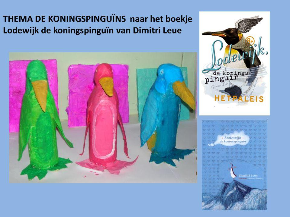 THEMA DE KONINGSPINGUÏNS naar het boekje Lodewijk de koningspinguïn van Dimitri Leue