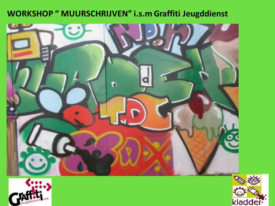 "WORKSHOP "" MUURSCHRIJVEN"" i.s.m Graffiti Jeugddienst"