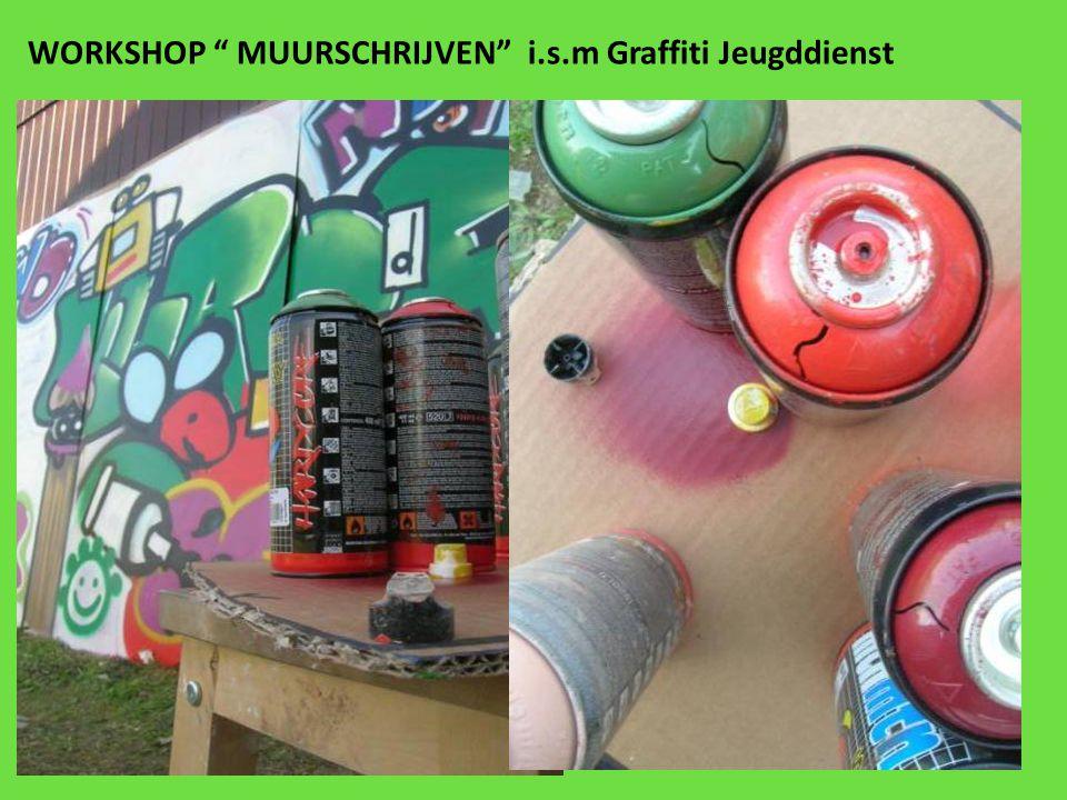 "WORKSHOP "" MUURSCHRIJVEN""i.s.m Graffiti Jeugddienst"