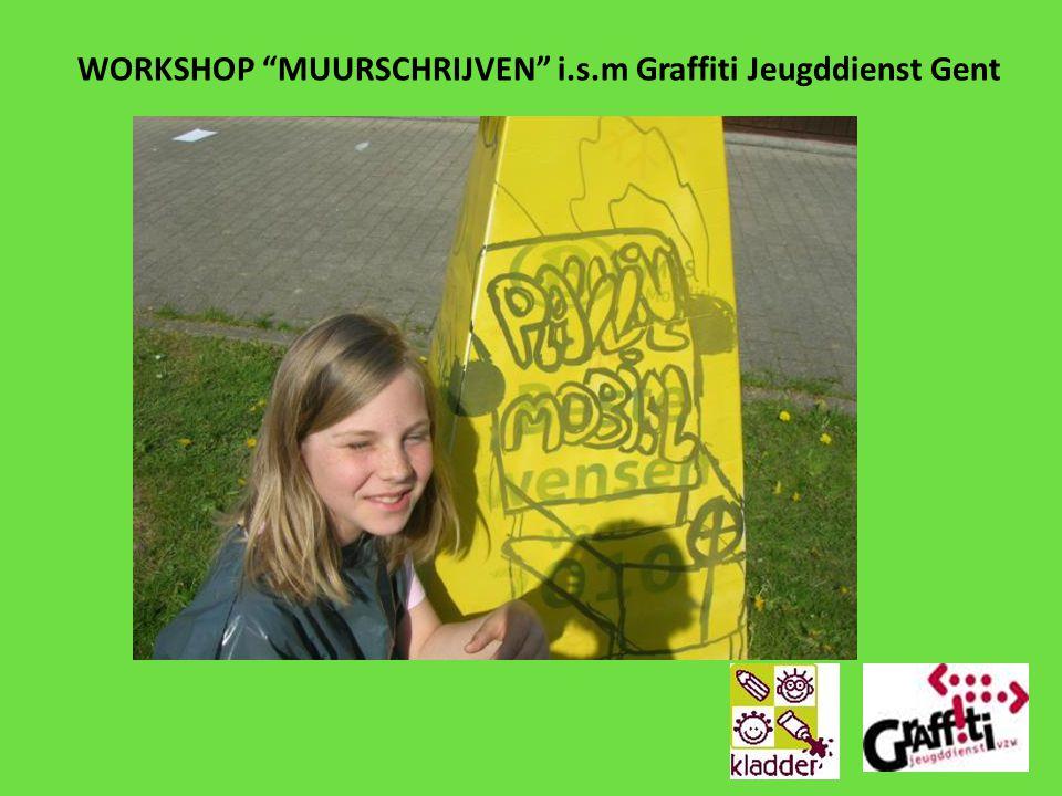 "WORKSHOP ""MUURSCHRIJVEN"" i.s.m Graffiti Jeugddienst Gent"