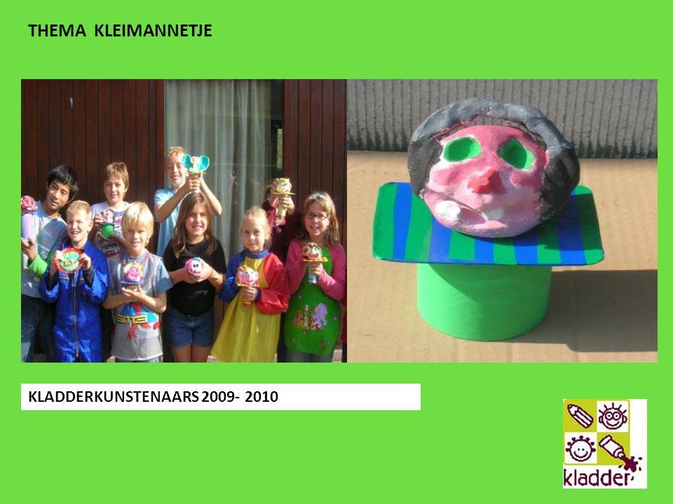 THEMA KLEIMANNETJE KLADDERKUNSTENAARS 2009- 2010