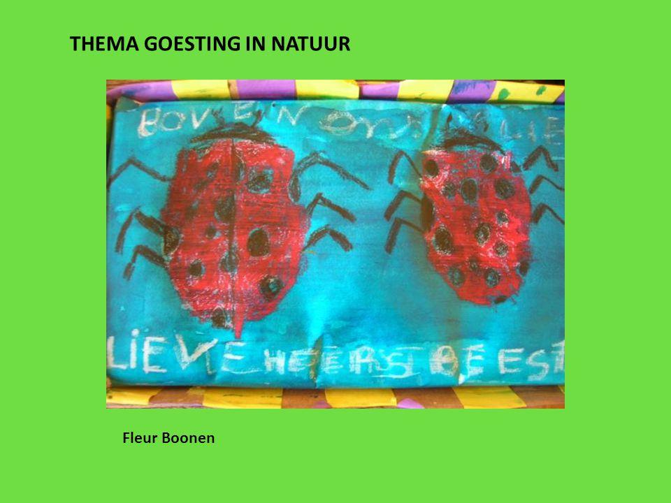 THEMA GOESTING IN NATUUR Fleur Boonen