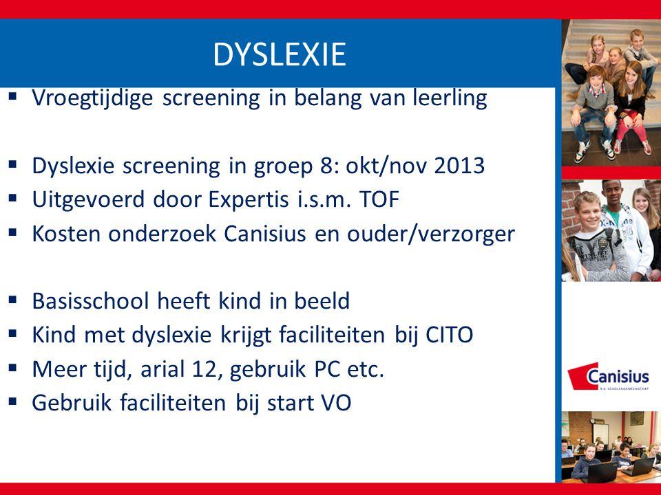 DYSLEXIE  Vroegtijdige screening in belang van leerling  Dyslexie screening in groep 8: okt/nov 2013  Uitgevoerd door Expertis i.s.m. TOF  Kosten