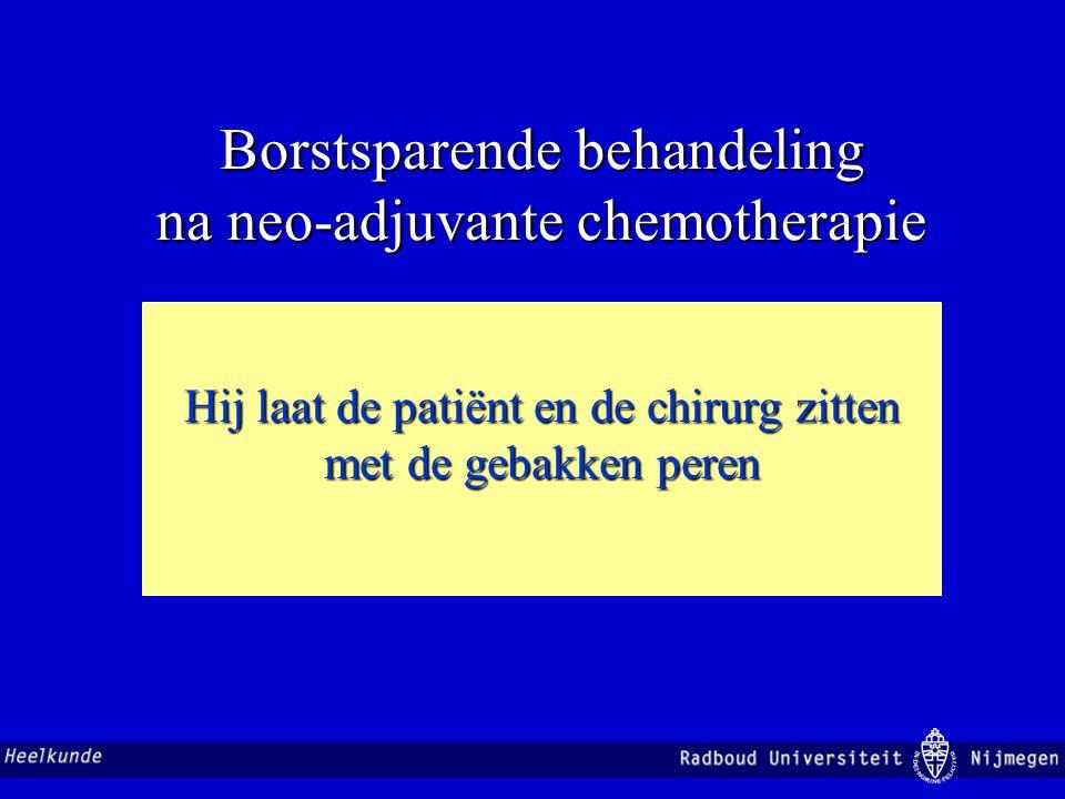 Borstsparende behandeling na neo-adjuvante chemotherapie Hij laat de patiënt en de chirurg zitten met de gebakken peren