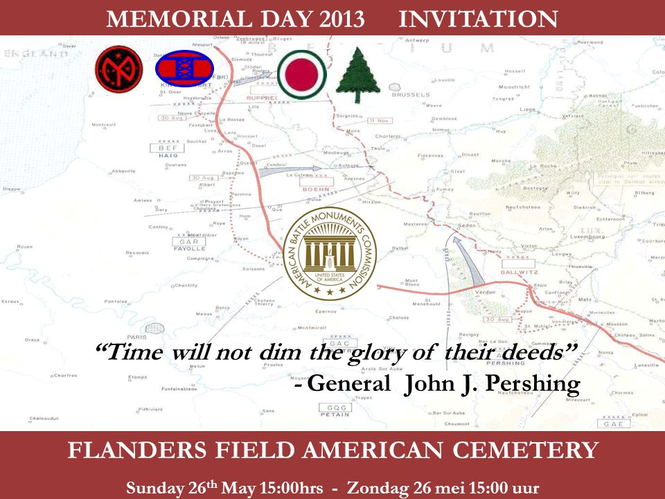 Time will not dim the glory of their deeds - General John J.