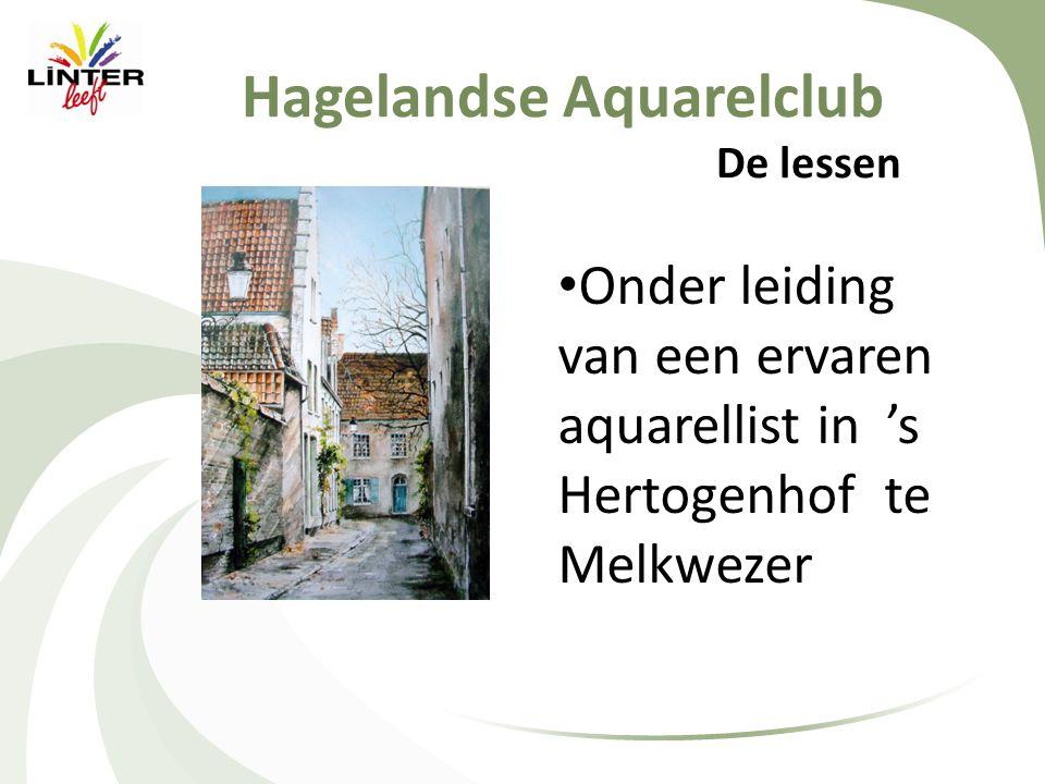 Hagelandse Aquarelclub De lessen • Onder leiding van een ervaren aquarellist in 's Hertogenhof te Melkwezer