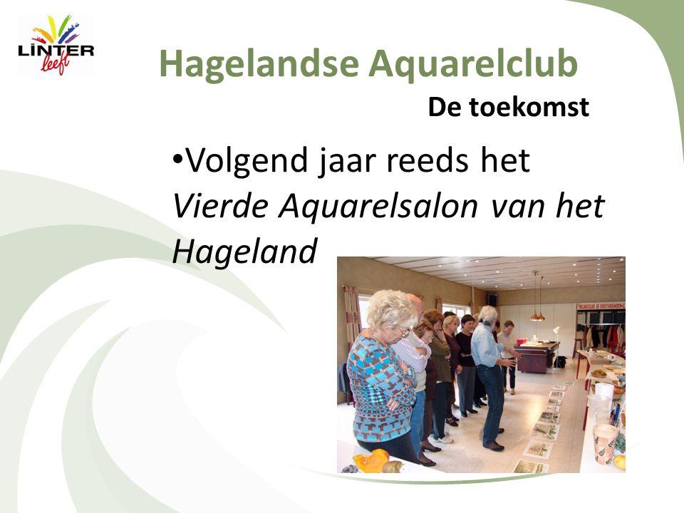 Hagelandse Aquarelclub De toekomst • Volgend jaar reeds het Vierde Aquarelsalon van het Hageland