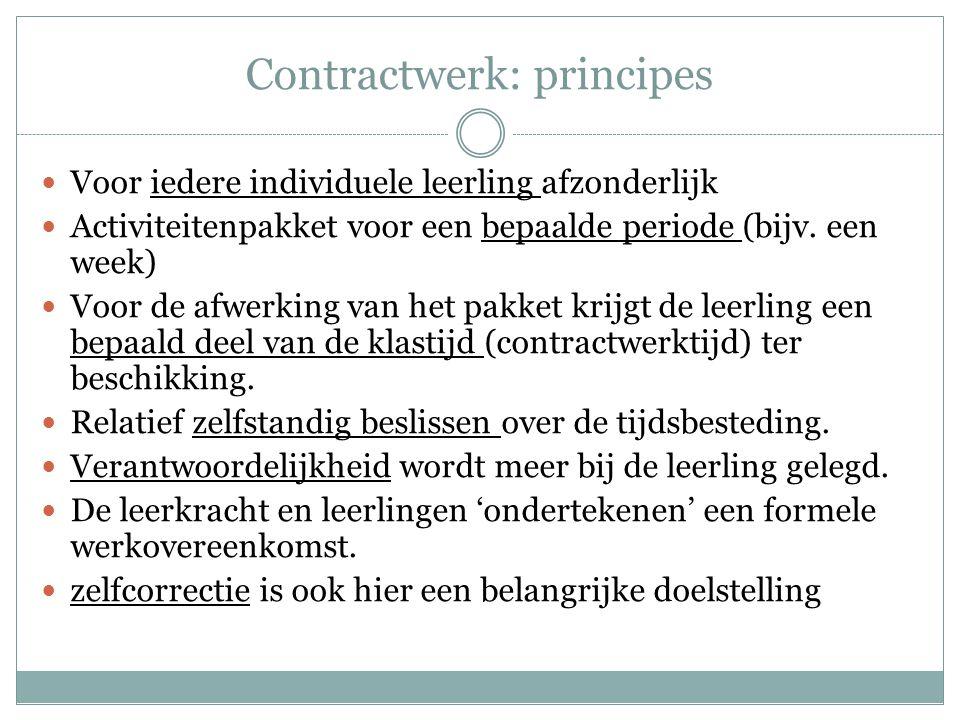 Contractwerk: principes  Voor iedere individuele leerling afzonderlijk  Activiteitenpakket voor een bepaalde periode (bijv. een week)  Voor de afwe