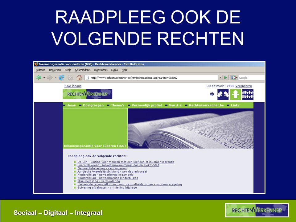 Sociaal – Digitaal – Integraal 1+1 = … koppeling interprovinciale sociale kaart •Contactinformatie •Dienstenfiche: voorzieningen zoeken per thema/doelgroep