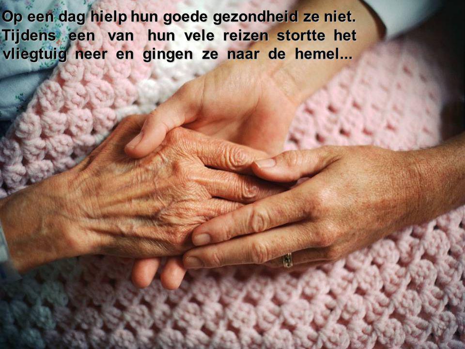 Ze waren 85 jaar oud en meer dan 60 jaar getrouwd. Ze waren in goede gezondheid omdat zij zorgde dat er gezond gegeten werd. Bovendien stimuleerde ze