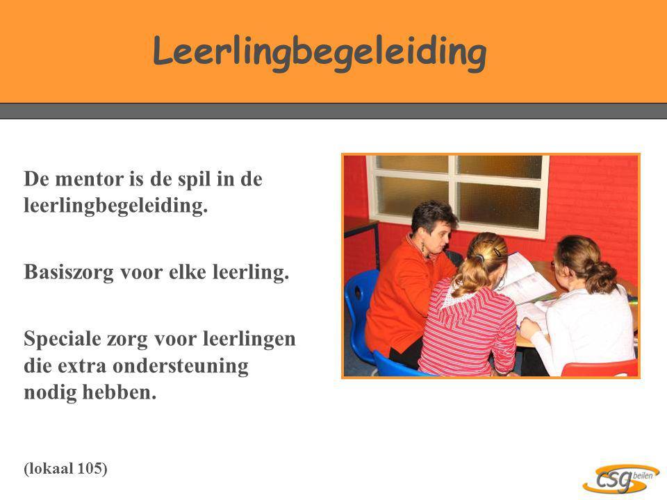 Leerlingbegeleiding De mentor is de spil in de leerlingbegeleiding. Basiszorg voor elke leerling. Speciale zorg voor leerlingen die extra ondersteunin