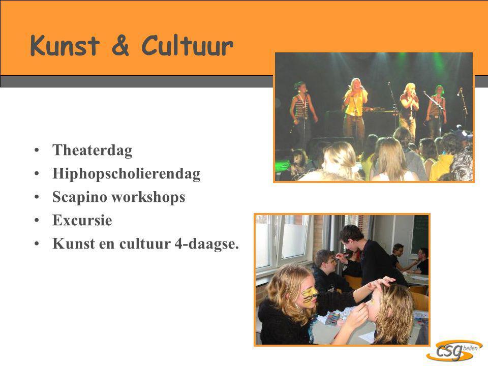 Kunst & Cultuur •Theaterdag •Hiphopscholierendag •Scapino workshops •Excursie •Kunst en cultuur 4-daagse.