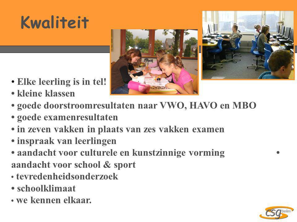 Kwaliteit • Elke leerling is in tel! • kleine klassen • goede doorstroomresultaten naar VWO, HAVO en MBO • goede examenresultaten • in zeven vakken in