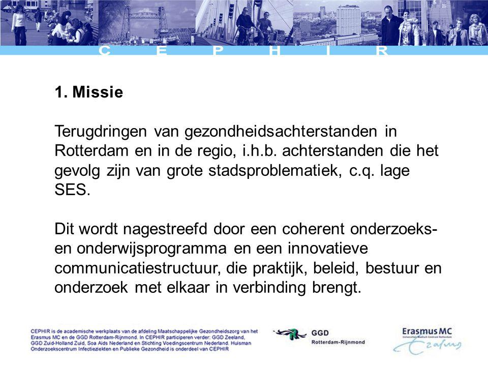 1. Missie Terugdringen van gezondheidsachterstanden in Rotterdam en in de regio, i.h.b.