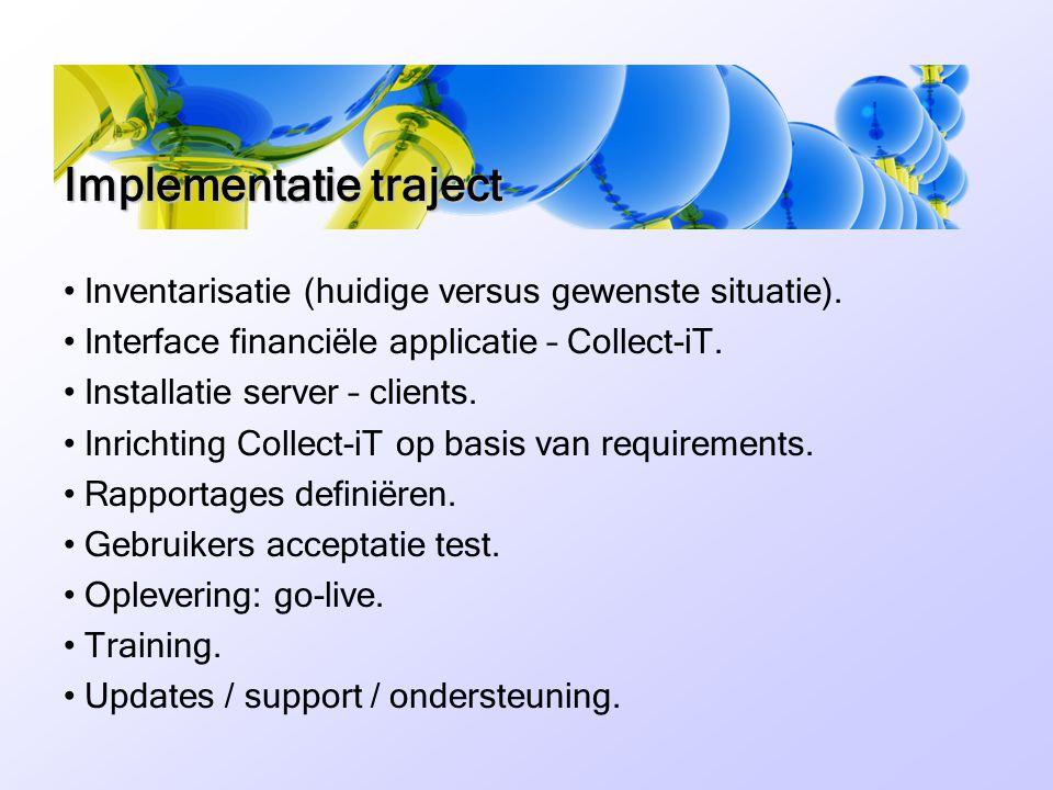 Implementatie traject • Inventarisatie (huidige versus gewenste situatie).