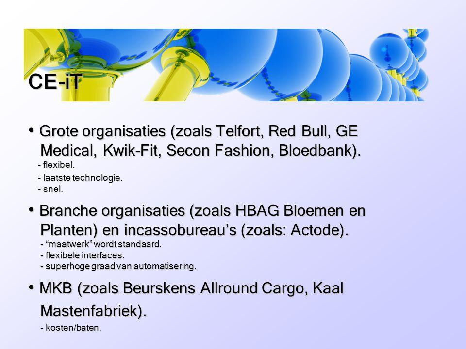 • Grote organisaties (zoals Telfort, Red Bull, GE Medical, Kwik-Fit, Secon Fashion, Bloedbank).
