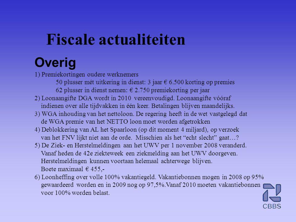 Fiscale actualiteiten Overig 1) Premiekortingen oudere werknemers 50 plusser mét uitkering in dienst: 3 jaar € 6.500 korting op premies 62 plusser in