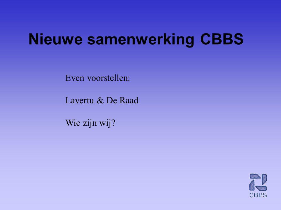 Nieuwe samenwerking CBBS Even voorstellen: Lavertu & De Raad Wie zijn wij?
