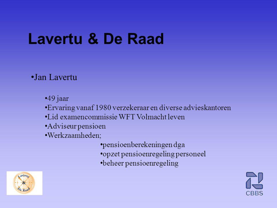 Lavertu & De Raad • Jan Lavertu • 49 jaar • Ervaring vanaf 1980 verzekeraar en diverse advieskantoren • Lid examencommissie WFT Volmacht leven • Advis