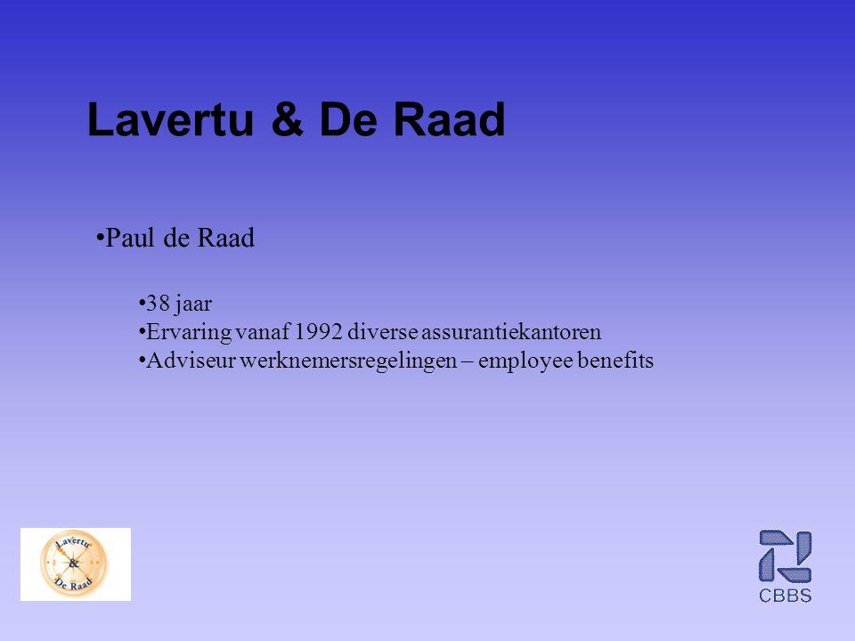 Lavertu & De Raad • Paul de Raad • 38 jaar • Ervaring vanaf 1992 diverse assurantiekantoren • Adviseur werknemersregelingen – employee benefits