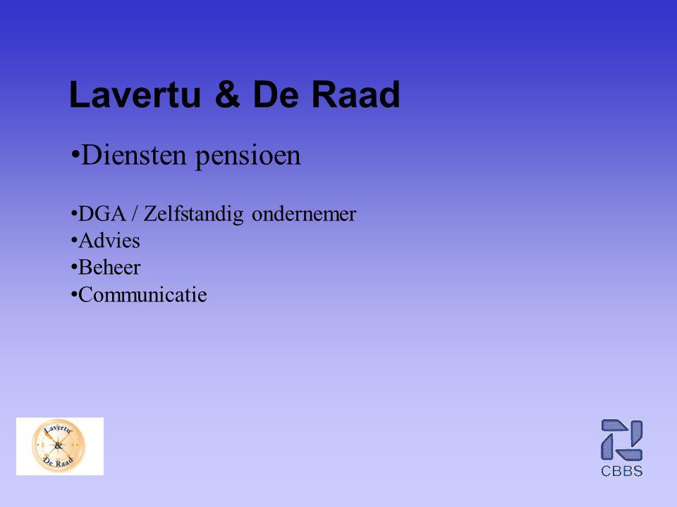 Lavertu & De Raad • Diensten pensioen • DGA / Zelfstandig ondernemer • Advies • Beheer • Communicatie