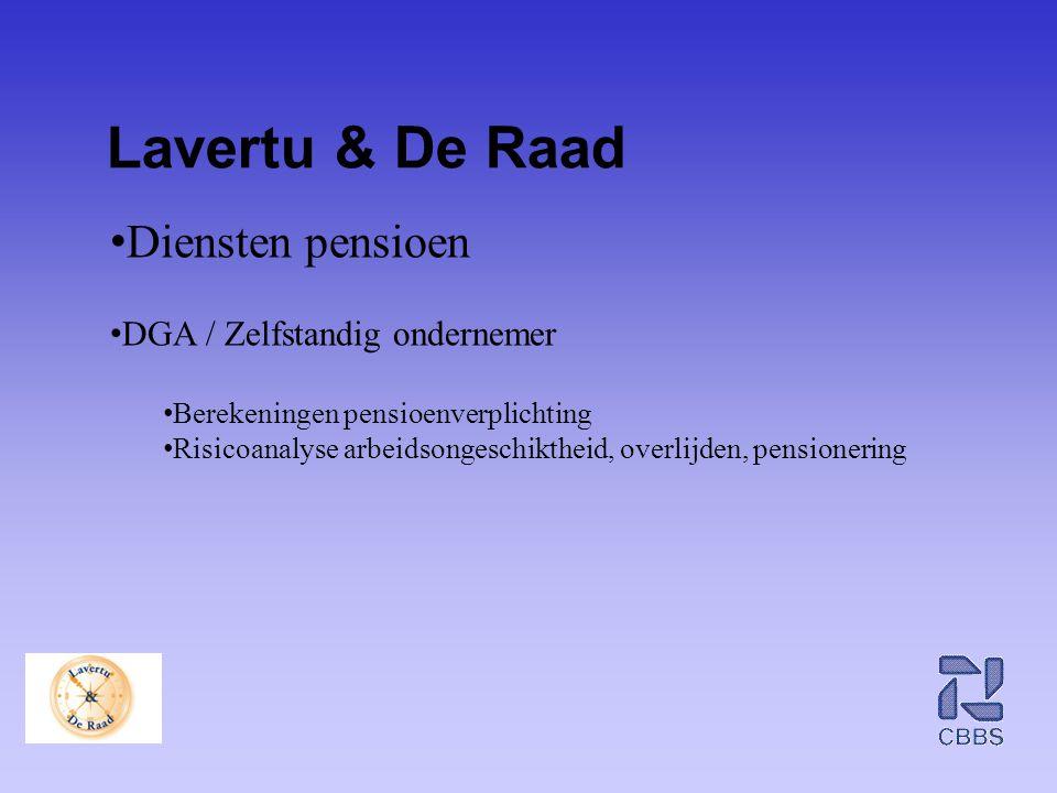 Lavertu & De Raad • Diensten pensioen • DGA / Zelfstandig ondernemer • Berekeningen pensioenverplichting • Risicoanalyse arbeidsongeschiktheid, overli