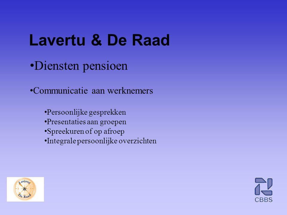 Lavertu & De Raad • Diensten pensioen • Communicatie aan werknemers • Persoonlijke gesprekken • Presentaties aan groepen • Spreekuren of op afroep • I