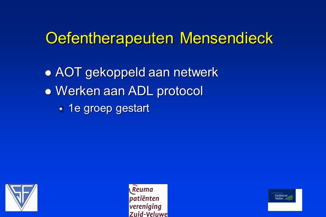 Oefentherapeuten Mensendieck  AOT gekoppeld aan netwerk  Werken aan ADL protocol  1e groep gestart