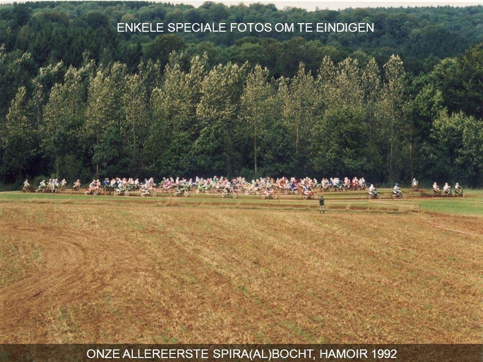 ONZE ALLEREERSTE SPIRA(AL)BOCHT, HAMOIR 1992 ENKELE SPECIALE FOTOS OM TE EINDIGEN