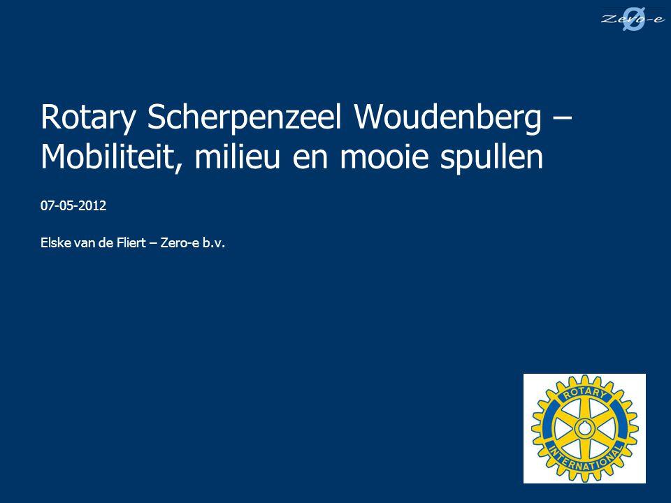 Rotary Scherpenzeel Woudenberg – Mobiliteit, milieu en mooie spullen 07-05-2012 Elske van de Fliert – Zero-e b.v.