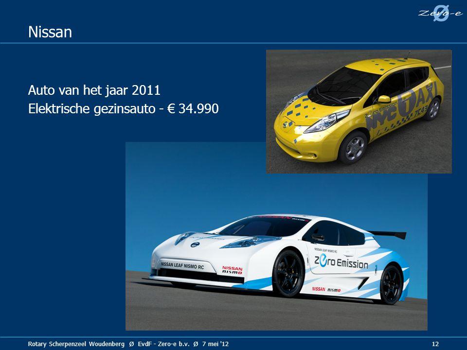 Rotary Scherpenzeel Woudenberg Ø EvdF - Zero-e b.v. Ø 7 mei '12 12 Nissan Auto van het jaar 2011 Elektrische gezinsauto - € 34.990