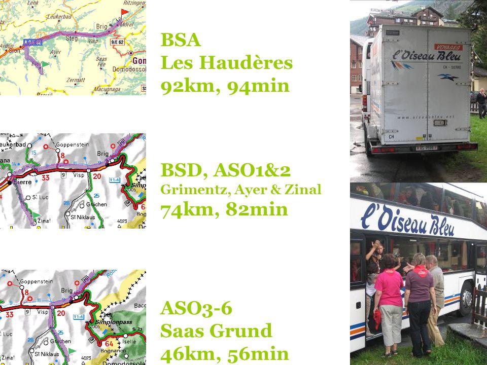 ASO3-6 Saas Grund 46km, 56min BSD, ASO1&2 Grimentz, Ayer & Zinal 74km, 82min BSA Les Haudères 92km, 94min